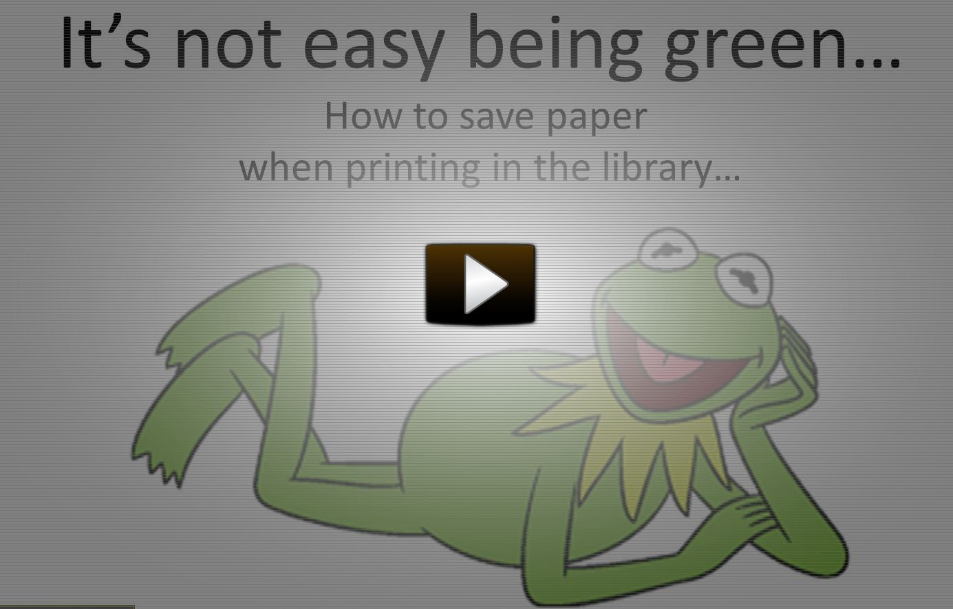 """Kermit in video playbutton """"It's not easy being green."""""""
