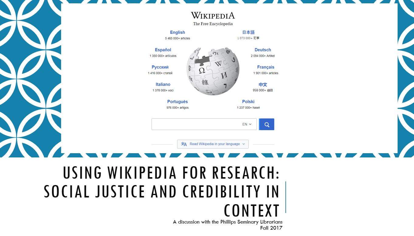 Wikipedia and Social Justice Issues Phillips Seminary Library Slide Example
